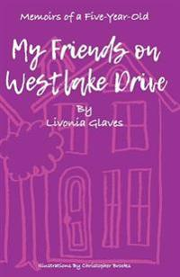 Memoirs of a Five-Year-Old: My Friends on Westlake Drive