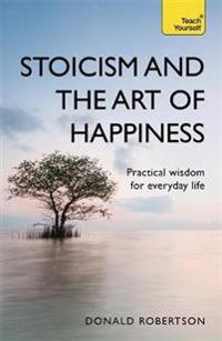 Stoicism and the Art of Happiness - Donald Robertson - böcker (9781473674783)     Bokhandel