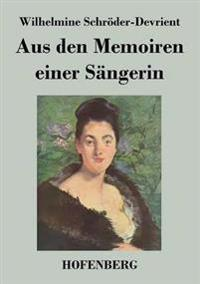 Aus Den Memoiren Einer Sangerin