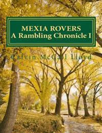 Mexia Rovers: A Rambling Chronicle Book I