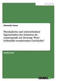 Physikalische Und Wahrnehmbare Eigenschaften Des Schattens ALS Ansatzspunkt Zur Deutung Peter Schlemihls Wundersamer Geschichte