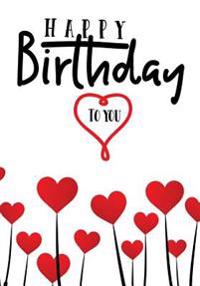 Happy Birthday to You: Keepsake Journal Notebook for Best Wishes, Messages & Doodling V14