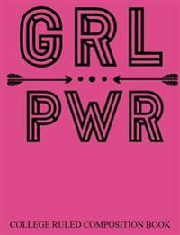 College Ruled Composition Book Pink Grl Pwr