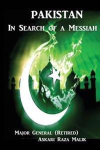 Pakistan: In Search of a Messiah
