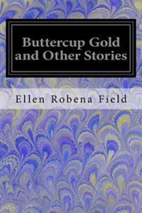 Buttercup Gold and Other Stories