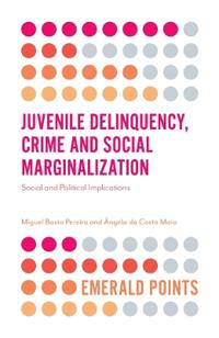 Juvenile Delinquency, Crime and Social Marginalization