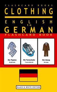 Clothing - English to German Flash Card Book: Black and White Edition - German for Kids