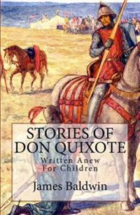 Stories of Don Quixote: Written Anew for Children