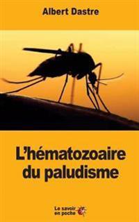 L'Hematozoaire Du Paludisme