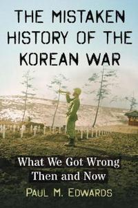 The Mistaken History of the Korean War