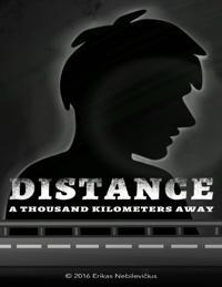 Distance: A Thousand Kilometers Away