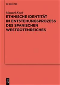 Ethnische Identitat im Entstehungsprozess des spanischen Westgotenreiches