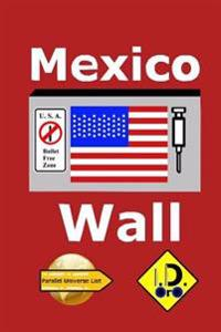 Mexico Wall (Chinese Edition)