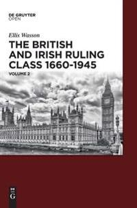 The British and Irish Ruling Class 1660-1945