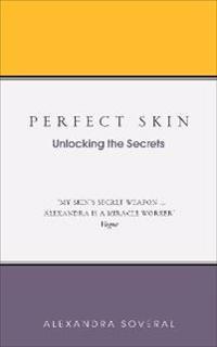 Perfect Skin: Unlocking the Secrets