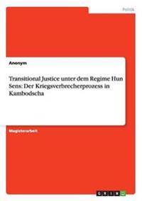 Transitional Justice Unter Dem Regime Hun Sens