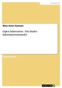 Open Innovation - Ein Dualer Informationstransfer