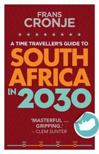 Time Traveller's Guide to South Africa in 2030