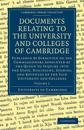 Documents Relating to the University and Colleges of Cambridge