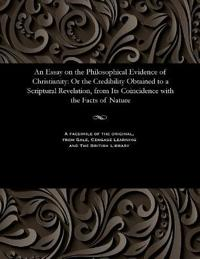 An Essay on the Philosophical Evidence of Christianity