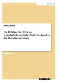 Die Eeg-Novelle 2014 Aus Wirtschaftstheoretischer Sicht. Das Problem Der Direktvermarktung