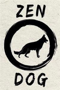 Zen Dog: German Shepherd Pet Dog Journal, 6x9, 108 Lined Pages (Inspirational Journals to Write In)