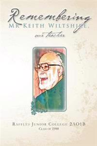 Remembering MR Keith Wiltshire, Our Teacher