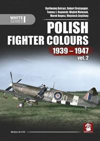 Polish Fighter Colours 1939-1947. Volume 2