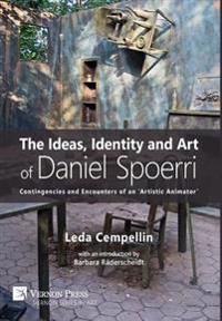 The Ideas, Identity and Art of Daniel Spoerri