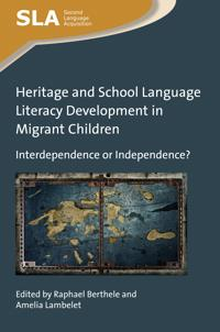 Heritage and School Language Literacy Development in Migrant Children: Interdependence or Independence?