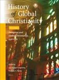 History of Global Christianity, Vol. I: European and Global Christianity, CA. 1500-1789