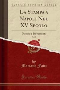 La Stampa a Napoli Nel XV Secolo, Vol. 1