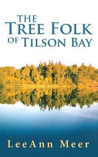 The Tree Folk of Tilson Bay