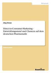 Direct-To-Consumer-Marketing - Entwicklungsstand Und Chancen Auf Dem Deutschen Pharmamarkt