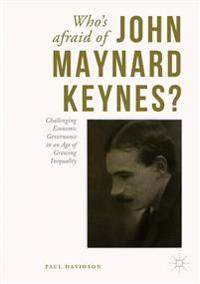 Who's Afraid of John Maynard Keynes?