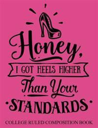 College Ruled Composition Book Pink Honey I Got Heels Higher Than Your Standards