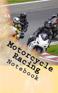 Motorcycle Racing Notebook: Notebook 150 Lined Pages 5 X 8