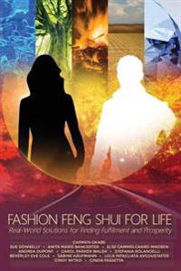 Fashion Feng Shui for Life: Real-World Solutions for Finding Fulfillment and Prosperity