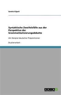 Syntaktische Zweifelsfalle Aus Der Perspektive Der Grammatikalisierungsdebatte