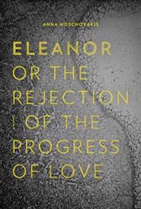 Eleanor, Or, the Rejection of the Progress of Love