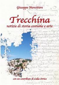 Trecchina: Notizie Di Storia, Costume E Arte