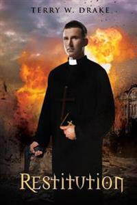 Restitution: Book Two in Father Damien's War