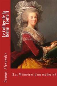 Le Collier de la Reine - Tome II: (les Mémoires d'Un Médecin)