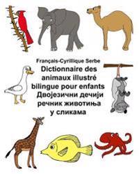 Francais-Cyrillique Serbe Dictionnaire Des Animaux Illustre Bilingue Pour Enfants