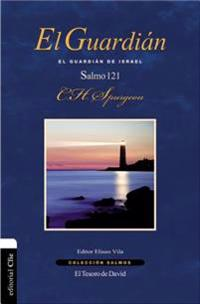 El Guardián: El Guardián de Israel. Salmo 121