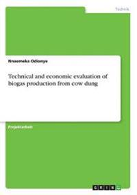Technical and Economic Evaluation of Biogas Production from Cow Dung