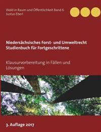 Niedersächsisches Forst- und Umweltrecht Studienbuch für Fortgeschrittene