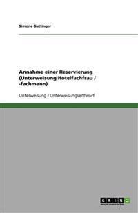 Annahme einer Reservierung (Unterweisung Hotelfachfrau / -fachmann)