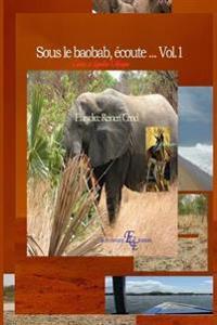 Sous Le Baobab, Ecoute... Vol.1: Contes Et Legendes D'Afrique