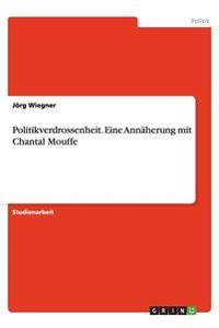 Politikverdrossenheit. Eine Annaherung Mit Chantal Mouffe